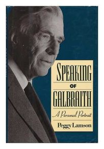 Speaking of Galbraith: A Personal Portrait