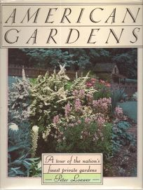 American Gardens: A Tour of the Nations Finest Private Gardens