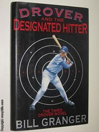 Drover and the Designated Hitter: The Third Drover Novel