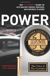 Power: How J.D. Power III Became the Auto Industrys Adviser