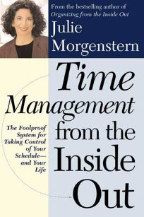 Time Management from the Inside Out: The Fool-Proof System for Taking Control of Your Schedule and Your Life