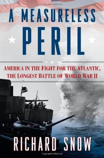 A Measureless Peril: America in the Fight for the Atlantic