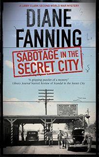 Sabotage in the Secret City: A Libby Clark Mystery