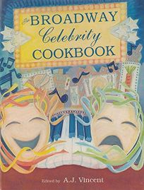 The Broadway Celebrity Cookbook