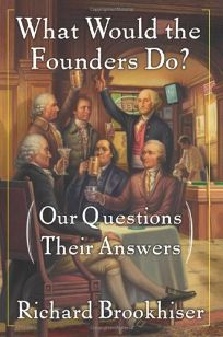 What Would the Founders Do? Our Questions