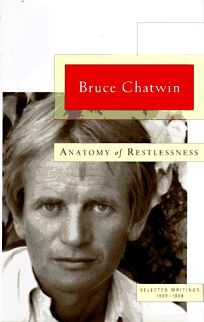 Anatomy of Restlessness: 8selected Writings 1969-1989