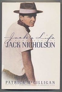 Jacks Life: A Biography of Jack Nicholson