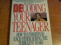 Decoding Your Teenager: How to Understand Each Other During the Turbulent Years