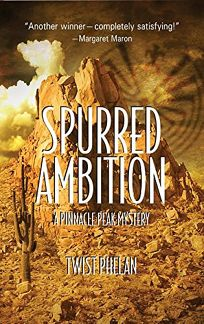 Spurred Ambition: A Pinnacle Peak Mystery
