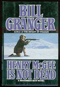Henry McGee is Not Dead: A November Man Novel