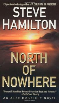NORTH OF NOWHERE: An Alex McKnight Mystery