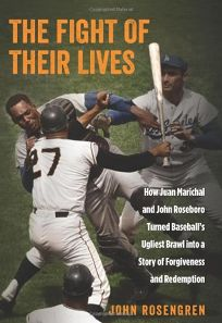 The Fight of Their Lives: How Juan Marichal and John Roseboro Turned Baseballs Ugliest Brawl into a Story of Forgiveness and Redemption