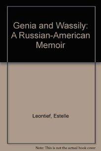 Genia and Wassily: A Russian-American Memoir