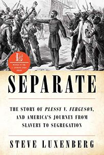 Separate: The Story of 'Plessy v. Ferguson