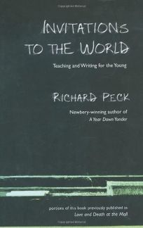 Invitations to the World: Teaching and Writing for Young