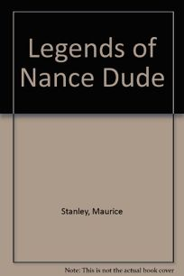 The Legend of Nance Dude