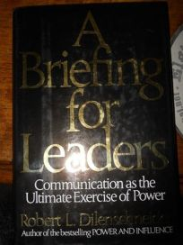 A Briefing for Leaders: Communication as the Ultimate Exercise of Power