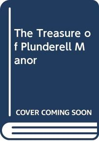 The Treasure of Plunderell Manor