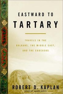 Eastward to Tartary: Travels in the Balkans