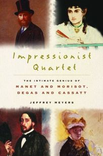 IMPRESSIONIST QUARTET: The Intimate Genius of Manet and Morisot