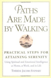 Paths Are Made by Walking: Practical Steps for Attaining Serenity