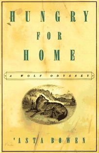 Hungry for Home: A Wolf Odyssey