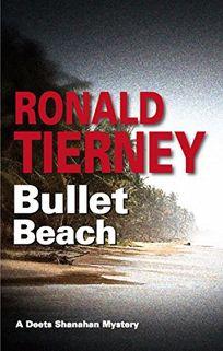 Bullet Beach: A Deets Shanahan Mystery