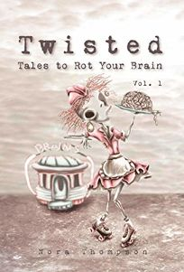 Twisted: Tales to Rot Your Brain