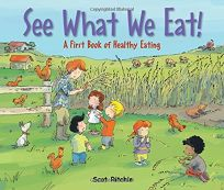 See What We Eat!: A First Book of Healthy Eating