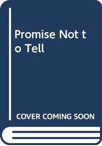 Promise Not to Tell