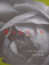 Heroin: And Other Poems