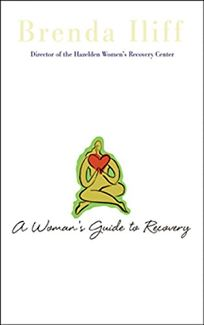 A Womans Guide to Recovery