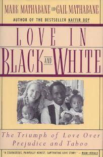 Love in Black and White: The Triumph of Love Over Predjudice and Taboo
