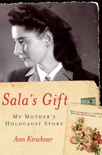 Salas Gift: My Mothers Holocaust Story