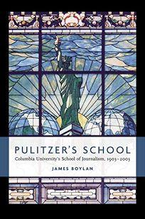 PULITZERS SCHOOL: Columbia Universitys School of Journalism