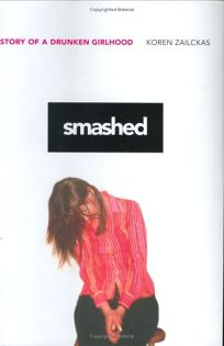 SMASHED: Story of a Drunken Girlhood