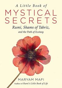 A Little Book of Mystical Secrets: Rumi