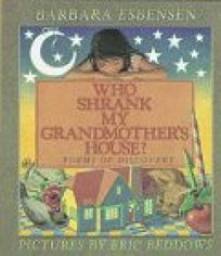 Who Shrank My Grandmothers House?: Poems of Discovery