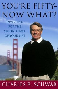 Youre Fifty Now What? Investing for the Second Half of Your Life
