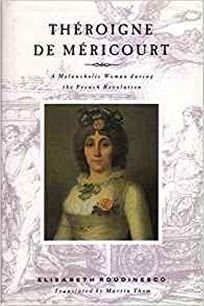 Theroigne de Mericourt: A Melancholic Woman During the French Revolution