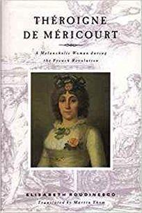Theroigne de Mericourt: A Melancholic Woman During the French Revolution