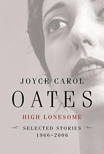 High Lonesome: Stories 1966–2006