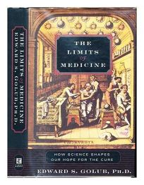 The Limits of Medicine:: How Science Shapes Our Hope for the Cure