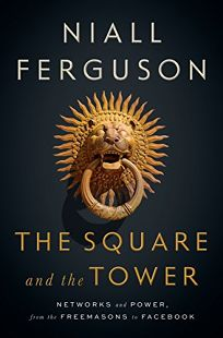 The Square and the Tower: Networks and Power