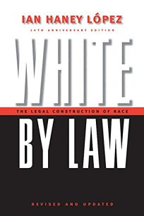 White by Law: The Legal Construction of Race