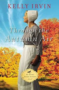 Through the Autumn Air: An Every Amish Season Novel