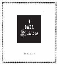 4 Dada Suicides: Selected Texts of Arthur Cravan