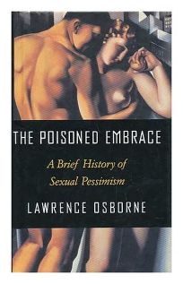 The Poisoned Embrace: A Brief History of Sexual Pessimism