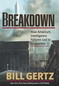 Breakdown: How Americas Intelligence Failures Led to September 11