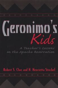 Geronimos Kids: A Teachers Lessons on the Apache Reservation